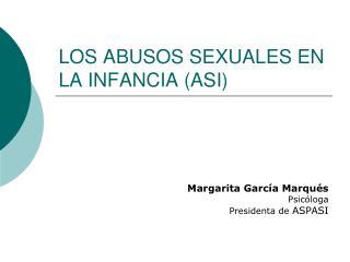 LOS ABUSOS SEXUALES EN LA INFANCIA (ASI)
