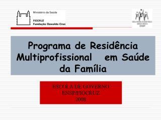 Programa de Residência Multiprofissional   em Saúde da Família