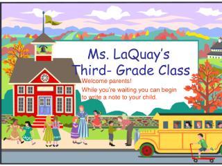 Ms. LaQuay's  Third- Grade Class