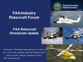 FAA/Industry Rotorcraft Forum  FAA Rotorcraft Directorate Update