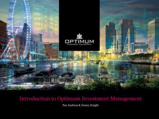 Introduction to Optimum Investment Management Pan Andreas & Danny Knight