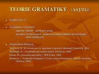 TEORIE GRAMATIKY    (ASJ/TG)