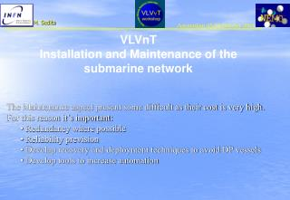 VLVnT Installation and Maintenance of the submarine network