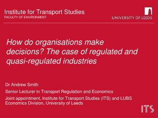 How do organisations make decisions? The case of regulated and quasi-regulated industries