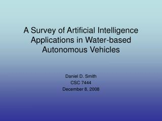 A Survey of Artificial Intelligence Applications in Water-based Autonomous Vehicles
