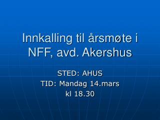 Innkalling til �rsm�te i NFF, avd. Akershus