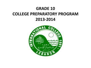 GRADE 10 COLLEGE PREPARATORY PROGRAM 2013-2014