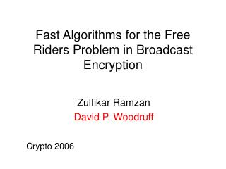Fast Algorithms for the Free Riders Problem in Broadcast Encryption