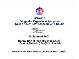 IKI10230 Pengantar Organisasi Komputer Kuliah no. A1: AVR Assembler & Studio