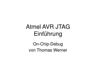 Atmel AVR JTAG Einführung