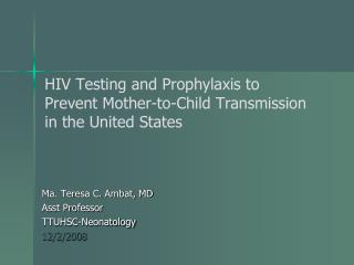 HIV Testing and Prophylaxis to Prevent Mother-to-Child Transmission in the United States