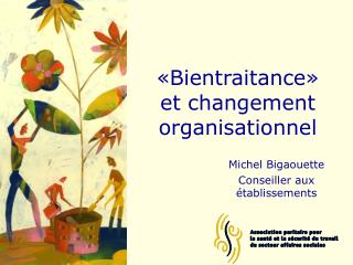 «Bientraitance» et changement organisationnel
