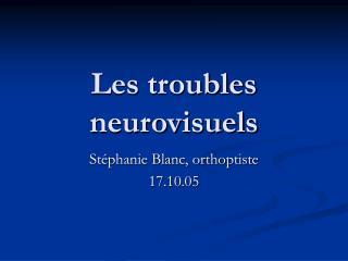 Les troubles neurovisuels