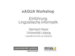 eAQUA Workshop Einführung  Linguistische Informatik