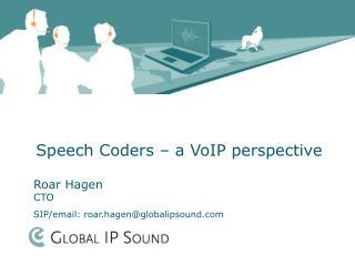 Speech Coders � a VoIP perspective