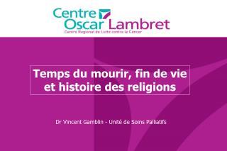 Temps du mourir, fin de vie et histoire des religions
