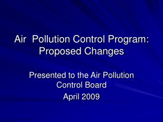 Air  Pollution Control Program:   Proposed Changes