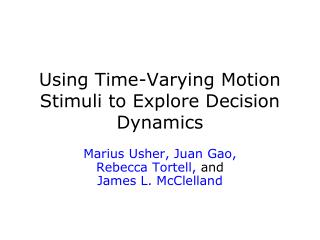 Using Time-Varying Motion Stimuli to Explore Decision Dynamics