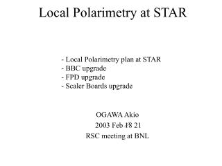 Local Polarimetry at STAR