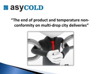 """The end of product and temperature non-conformity on multi-drop city deliveries"""