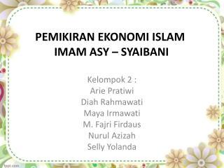 PEMIKIRAN EKONOMI ISLAM IMAM ASY – SYAIBANI
