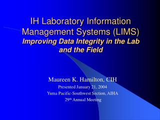 IH Laboratory Information Management Systems LIMS Improving Data Integrity in the Lab and the Field