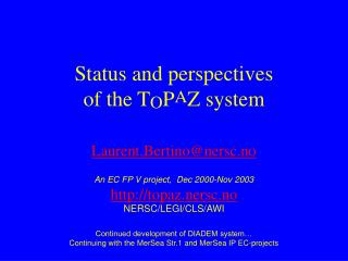 Status and perspectives  of the T O P A Z system