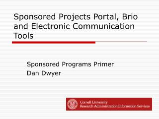 Sponsored Projects Portal, Brio and Electronic Communication Tools