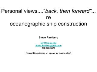 "Personal views...."" back, then forward"" ... re  oceanographic ship construction"