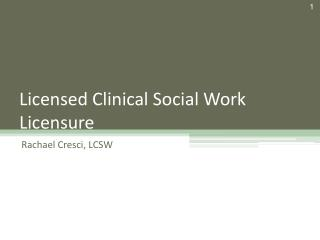 Licensed Clinical Social Work Licensure