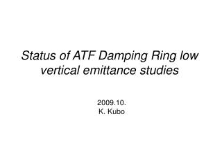 Status of ATF Damping Ring low vertical emittance studies