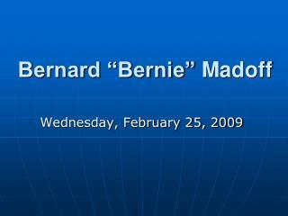 Bernard  Bernie  Madoff