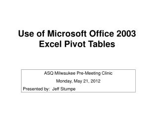 Use of Microsoft Office 2003 Excel Pivot Tables