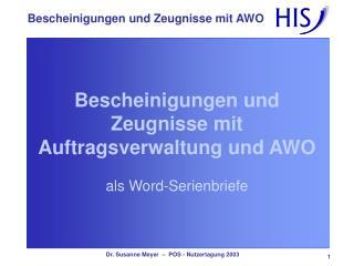 Bescheinigungen und Zeugnisse mit Auftragsverwaltung und AWO