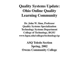Quality Systems Update: Ohio Online Quality  Learning Community Dr. John W. Sinn, Professor