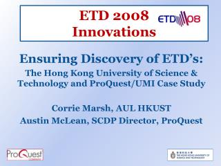 ETD 2008 Innovations