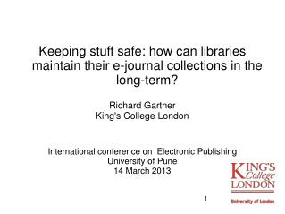 Keeping stuff safe: how can libraries maintain their e-journal collections in the long-term?