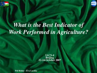 What is the Best Indicator of Work Performed in Agriculture?