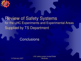 Review of Safety Systems for the LHC Experiments and Experimental Areas Supplied by TS Department