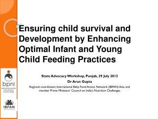 State Advocacy Workshop, Punjab, 29 July 2013 Dr Arun Gupta