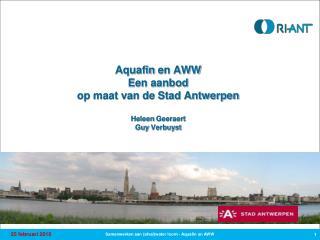 Aquafin  en AWW  Een aanbod op maat van de Stad Antwerpen Heleen  Geeraert Guy  Verbuyst