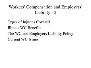 Workers' Compensation and Employers' Liability - 2