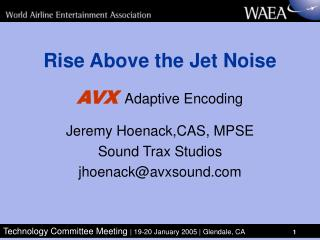 Rise Above the Jet Noise