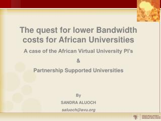 The quest for lower Bandwidth costs for African Universities