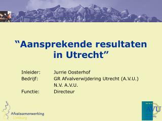 """""""Aansprekende resultaten  in Utrecht"""""""