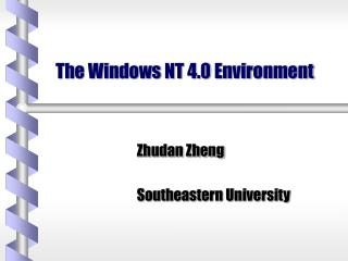 The Windows NT 4.0 Environment