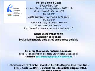 IFSI de la cote d'Opale Septembre 2009 Ce cours d'introduction appartient a l'UE 1.1S1
