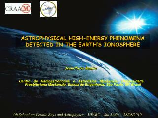 ASTROPHYSICAL HIGH-ENERGY PHENOMENA DETECTED IN THE EARTH'S IONOSPHERE
