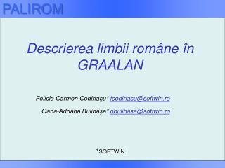 Descrierea limbii rom â ne în GRAALAN
