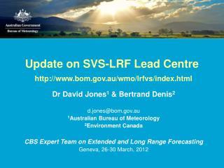 Update on SVS-LRF Lead Centre bom.au/wmo/lrfvs/index.html